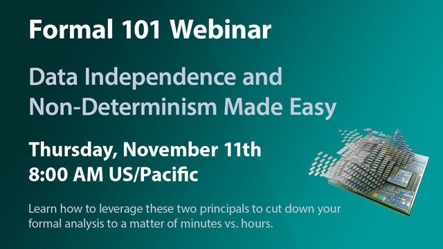 In this webinar, we will show how with a little design knowledge and forethought on your part, you can leverage these two principals to cut down your formal analysis to a matter of minutes vs. hours.