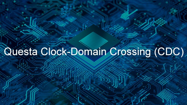 Questa Clock Domain Crossing (CDC) Verification
