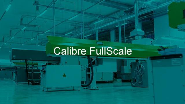 Calibre FullScale / fab equipment