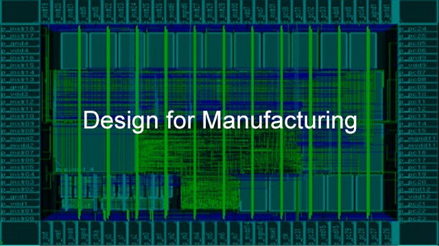 Calibre Design for Manufacturing software verifies that your IC meets foundry design rules and will perform as intended once manufactured.