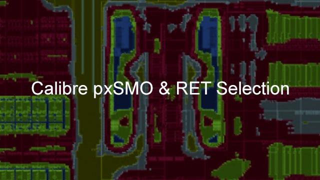 Calibre pxSMO & RET Selection