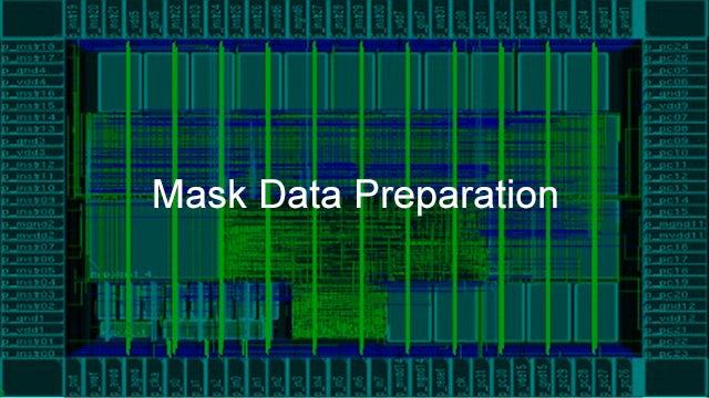 Calibre Mask Data Preparation software performs mask data format conversion and verification.